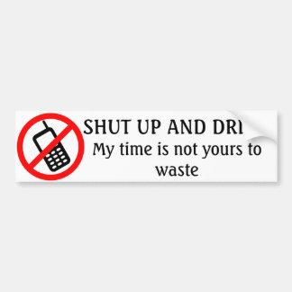 NO CELLPHONES - Shut up and Drive Bumper Sticker