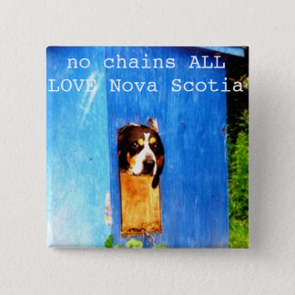 no chains ALL LOVE Nova Scotia rescue 15 Cm Square Badge