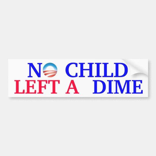 No Child Left a Dime Bumper Sticker