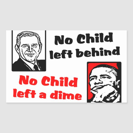 No Child Left A Dime! Rectangular Sticker