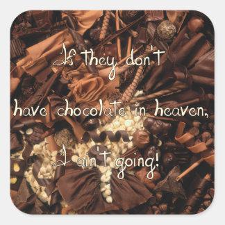 No Chocolate in Heaven Square Sticker