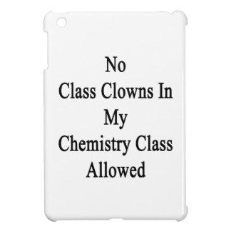 No Class Clowns In My Chemistry Class Allowed iPad Mini Cover