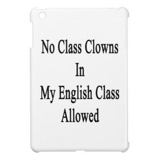 No Class Clowns In My English Class Allowed iPad Mini Covers