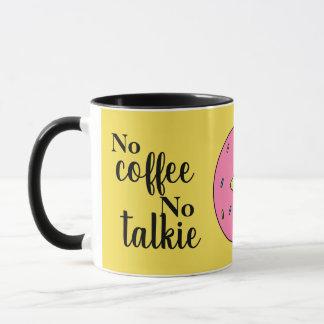 No Coffee No Talkie Coffee Mug