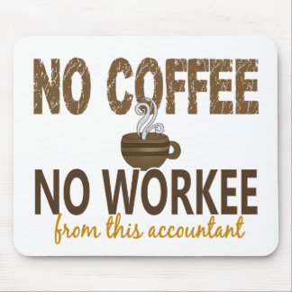 No Coffee No Workee Accountant Mouse Mat