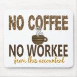 No Coffee No Workee Accountant Mousepad
