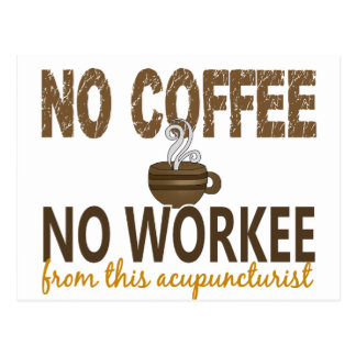No Coffee No Workee Acupuncturist Post Card