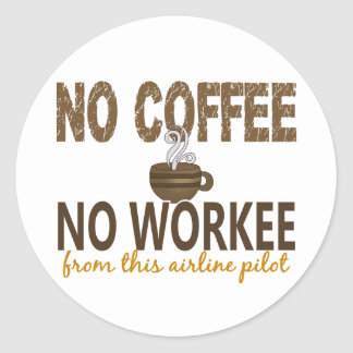 No Coffee No Workee Airline Pilot Classic Round Sticker