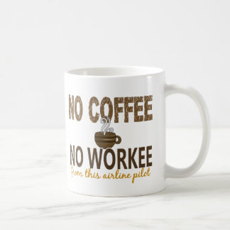 No Coffee No Workee Airline Pilot Coffee Mug