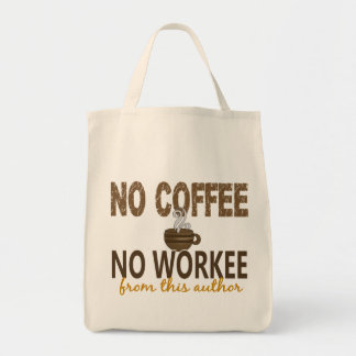 No Coffee No Workee Author Grocery Tote Bag