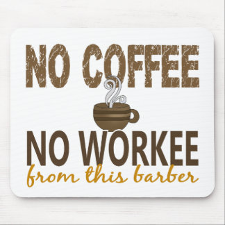 No Coffee No Workee Barber Mouse Mat