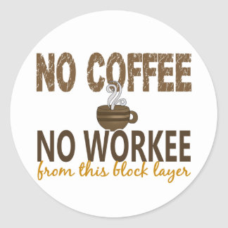 No Coffee No Workee Block Layer Stickers
