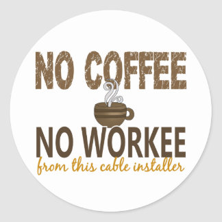 No Coffee No Workee Cable Installer Stickers