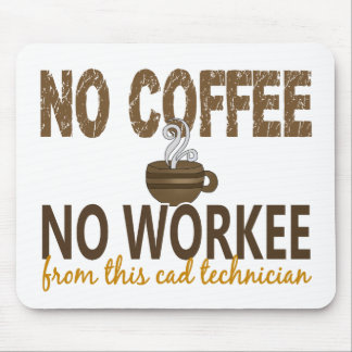 No Coffee No Workee Cad Technician Mouse Mat