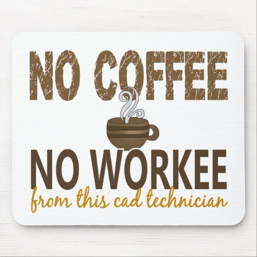 No Coffee No Workee Cad Technician Mouse Pads