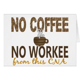 No Coffee No Workee CNA Greeting Cards