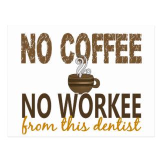 No Coffee No Workee Dentist Postcard