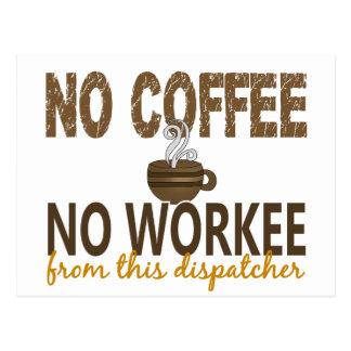 No Coffee No Workee Dispatcher Postcard