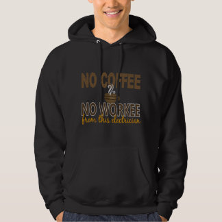 No Coffee No Workee Electrician Hoodie