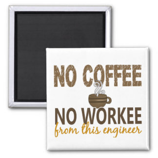 No Coffee No Workee Engineer Square Magnet