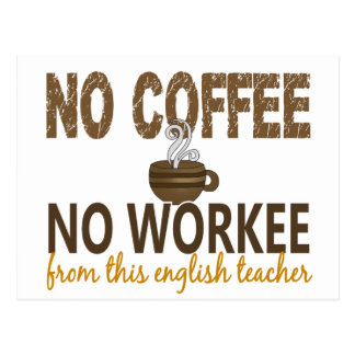 No Coffee No Workee English Teacher Postcard