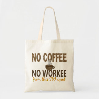 No Coffee No Workee FBI Agent Budget Tote Bag