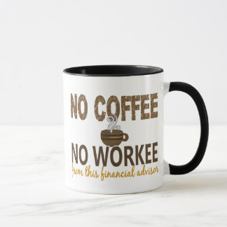 No Coffee No Workee Financial Advisor Mug