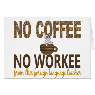 No Coffee No Workee Foreign Language Teacher Cards