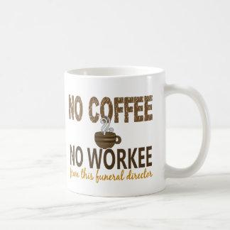 No Coffee No Workee Funeral Director Coffee Mug