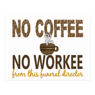 No Coffee No Workee Funeral Director Postcard
