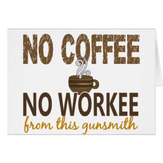 No Coffee No Workee Gunsmith Greeting Card