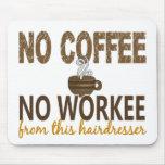 No Coffee No Workee Hairdresser