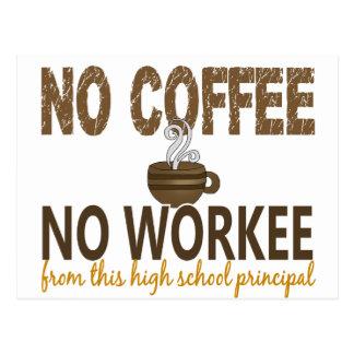 No Coffee No Workee High School Principal Postcard