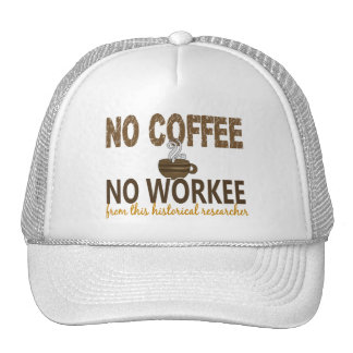 No Coffee No Workee Historical Researcher Mesh Hat