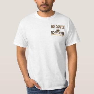 No Coffee No Workee Insurance Agent T-Shirt