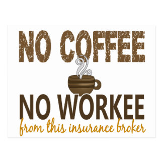 No Coffee No Workee Insurance Broker Postcard