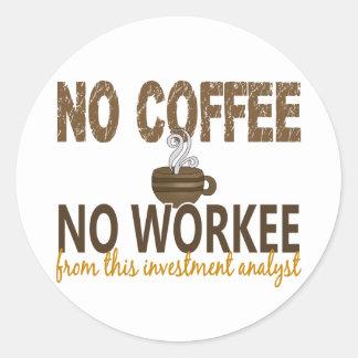 No Coffee No Workee Investment Analyst Round Sticker