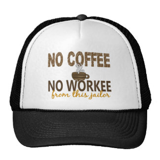 No Coffee No Workee Jailer Hats