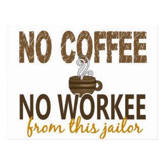 No Coffee No Workee Jailer Postcard