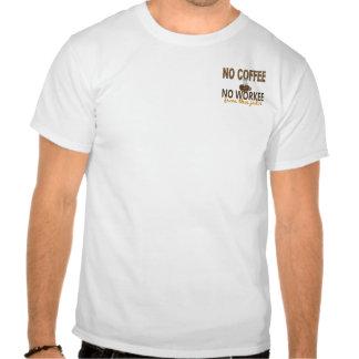 No Coffee No Workee Jailer T-shirts