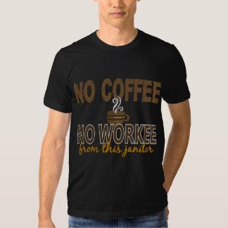 No Coffee No Workee Janitor Shirts