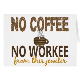No Coffee No Workee Jeweler Cards