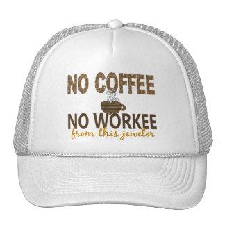 No Coffee No Workee Jeweler Trucker Hat