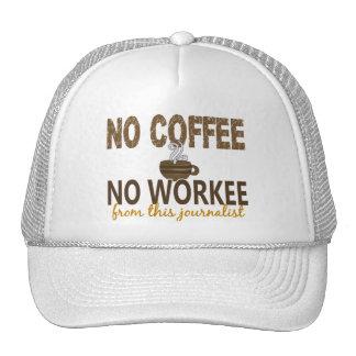 No Coffee No Workee Journalist Hat