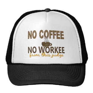 No Coffee No Workee Judge Mesh Hat