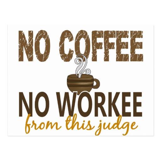 No Coffee No Workee Judge Postcards