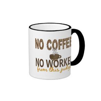 No Coffee No Workee Judge Ringer Mug