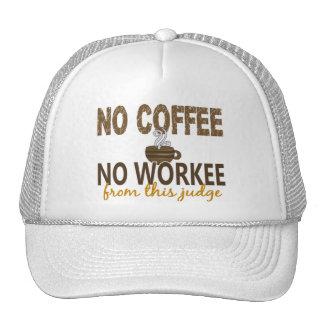 No Coffee No Workee Judge Trucker Hats