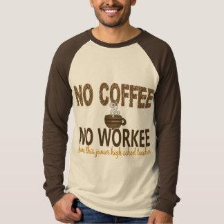 No Coffee No Workee Junior High School Teacher Tshirt