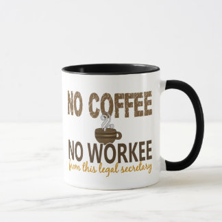 No Coffee No Workee Legal Secretary Mug